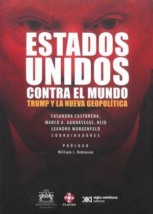 ESTADOS UNIDOS CONTRA EL MUNDO. TRUMP Y LA NUEVA GEOPOLITICA