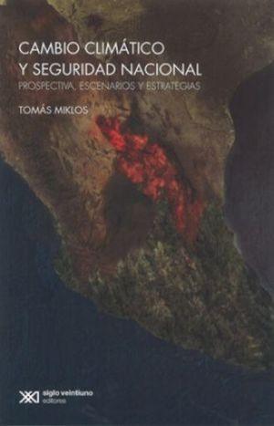 CAMBIO CLIMATICO Y SEGURIDAD NACIONAL. PROSPECTIVA ESCENARIOS Y ESTRATEGIAS
