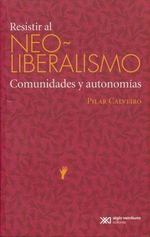 RESISTIR AL NEO LIBERALISMO. COMUNIDADES Y AUTONOMIAS