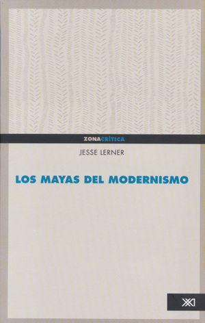 MAYAS DEL MODERNISMO, LOS