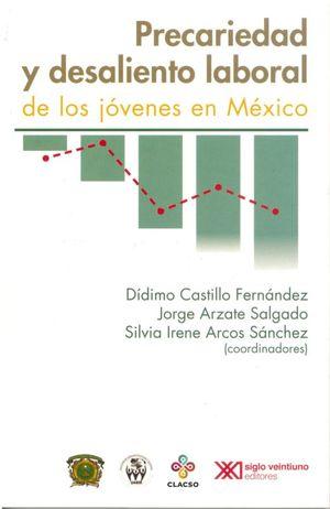 PRECARIEDAD Y DESALIENTO LABORAL DE LOS JOVENES EN MEXICO
