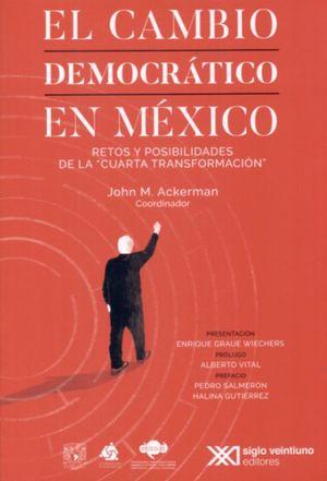 CAMBIO DEMOCRATICO EN MEXICO, EL. RETOS Y POSIBILIDADES DE LA CUARTA TRANSFORMACION