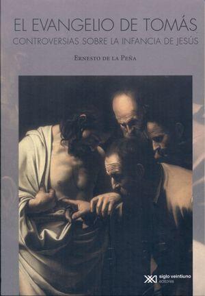 EVANGELIO DE TOMAS, EL. CONTROVERSIAS SOBRE LA INFANCIA DE JESUS