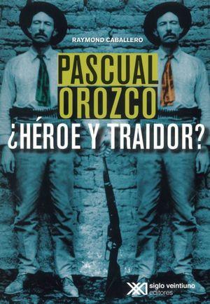 Pascual Orozco ¿héroe y traidor?