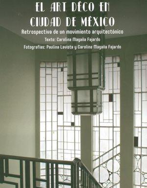 El Art Déco en Ciudad de México. Retrospectiva de un movimiento arquitectónico