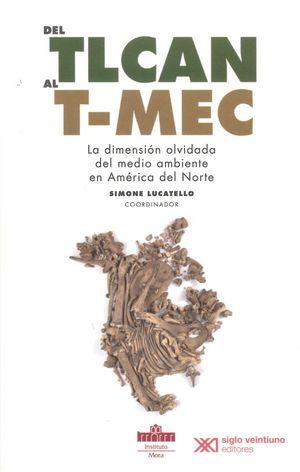 Del TLCAN al T-MEC. La dimensión olvidada del medio ambiente en América del Norte