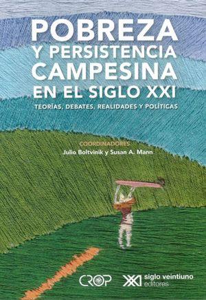 Pobreza y persistencia campesina en el siglo XXI. Teorías, debates, realidades y politicas