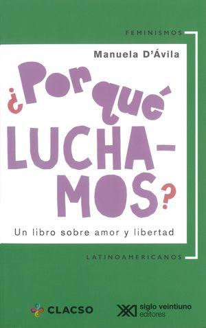 ¿Por qué luchamos? Un libro sobre amor y libertad