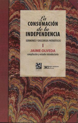 La consumación de la independencia. Sermones y discursos patrióticos