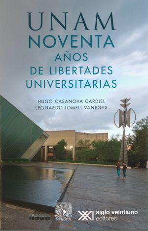 UNAM. Noventa años de libertades universitarias