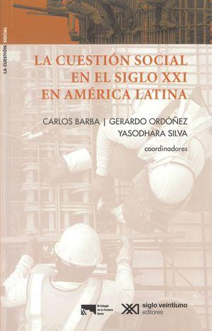 Cuestión social, políticas sociales y construcción del estado social en América Latina, siglo XX