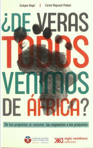 ¿De veras todos venimos de África? De los prejuicios al racismo: las respuestas a tus preguntas