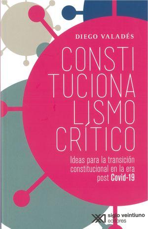 Constitucionalismo crítico. Ideas para la transición constitucional en la era post Covid-19