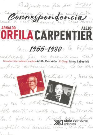 Correspondencia Arnaldo Orfila / Alejo Carpentier 1955-1980