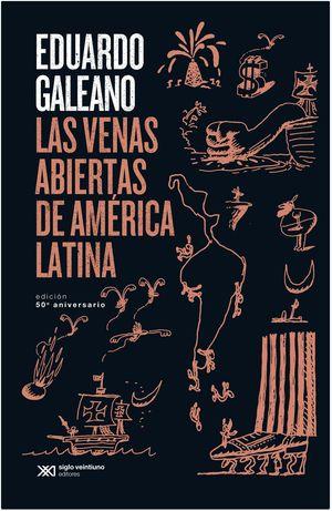 Las venas abiertas de América Latina. Edición 50 aniversario.