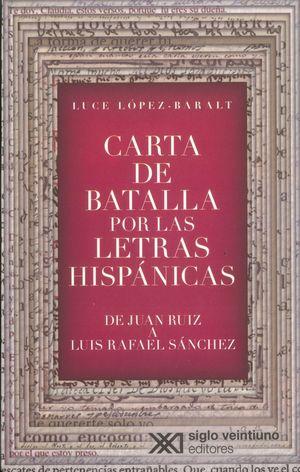 Carta de batalla por las letras hispánicas de Juan Ruíz a Luis Rafael Sánchez
