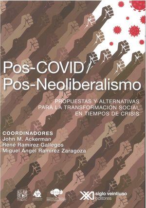 Pos-COVID / Pos-Neoliberalismo. Propuestas y alternativas para la transformación social