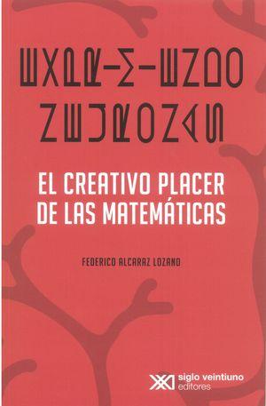 Exprimiendo neuronas. El creativo placer de las matemáticas / 2 ed.