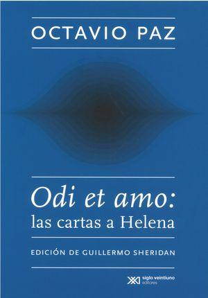 Octavio Paz. Odi et amo. Las cartas a Helena