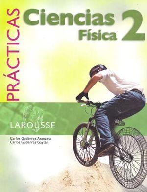 PRACTICAS CIENCIAS 2 FISICA. SECUNDARIA