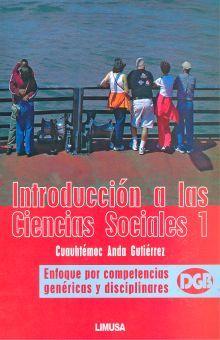INTRODUCCION A LAS CIENCIAS SOCIALES 1. ENFOQUE POR COMPETENCIAS GENERICAS Y DISCIPLINARES DGB BACHILLERATO (INCLUYE CD)