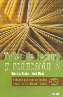 TALLER DE LECTURA Y REDACCION 2. ENFOQUE POR COMPETENCIAS GENERICAS Y DISCIPLINARES DGB BACHILLERATO