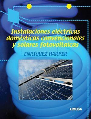INSTALACIONES ELECTRICAS DOMESTICAS CONVENCIONALES Y SOLARES FOTOVOLTAICAS