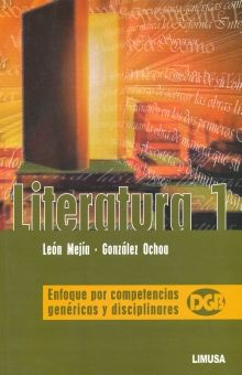 LITERATURA 1. ENFOQUE POR COMPETENCIAS GENERICAS Y DISCIPLINARIAS DGB BACHILLERATO