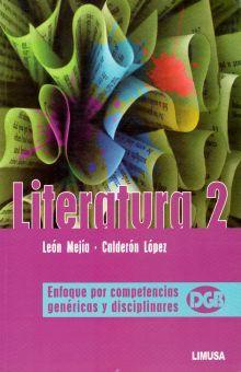 LITERATURA 2. ENFOQUE POR COMPETENCIAS GENERICAS Y DISCIPLINARES DGB BACHILLERATO