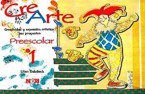 CREARTE PREESCOLAR 1. CREATIVIDAD Y EXPRESION ARTISTICA POR PROYECTOS