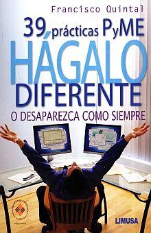 39 PRACTICAS PYME HAGALO DIFERENTE O DESAPAREZCA COMO SIEMPRE