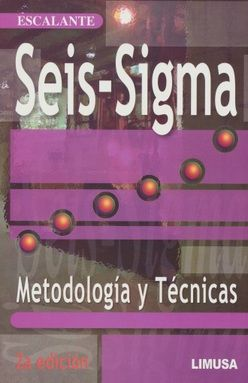 SEIS SIGMA. METODOLOGIA Y TECNICAS / 2 ED.