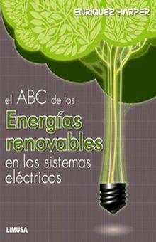 ABC DE LAS ENERGIAS RENOVABLES EN LOS SISTEMAS ELECTRICOS, EL
