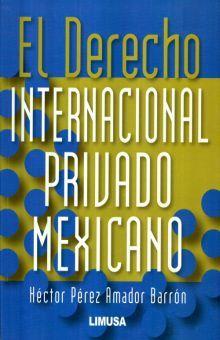 DERECHO INTERNACIONAL PRIVADO MEXICANO, EL