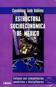 ESTRUCTURA SOCIOECONOMICA DE MEXICO. BACHILLERATO
