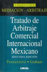 TRATADO DE ARBITRAJE COMERCIAL INTERNACIONAL MEXICANO / 2 ED.