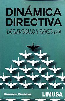DINAMICA DIRECTIVA. DESARROLLO Y SINERGIA