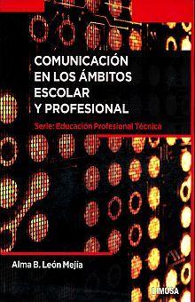 COMUNICACION EN LOS AMBITOS ESCOLAR Y PROFESIONAL