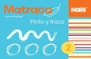 MATRACA PINTO Y TRAZO 2. PREESCOLAR