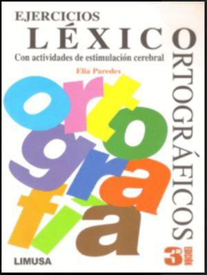 Ejercicios léxico-ortográficos / 3 ed.