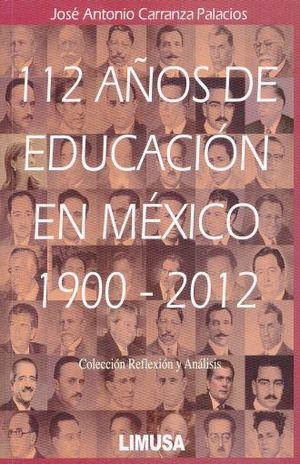112 AÑOS DE EDUCACION EN MEXICO 1900 -2012
