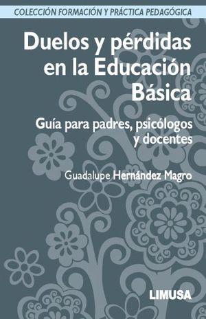 DUELOS Y PERDIDAS EN LA EDUCACION BASICA