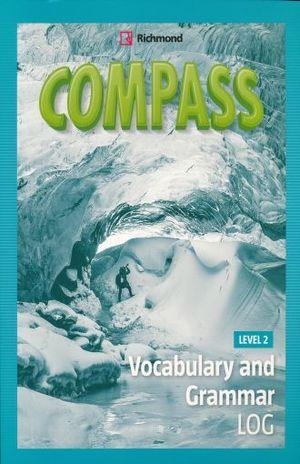 COMPASS. VOCABULARY AND GRAMMAR LOG LEVEL 2