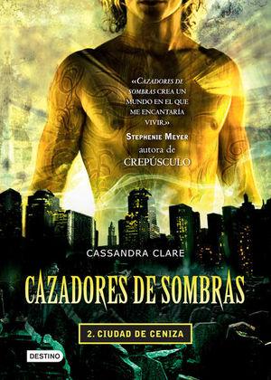 Ciudad de ceniza / Cazadores de sombras / vol. 2