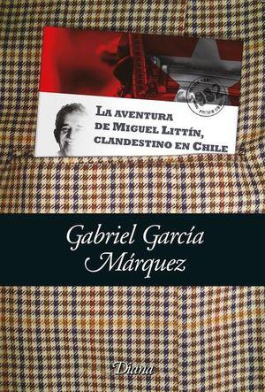AVENTURA DE MIGUEL LITTIN CLANDESTINO EN CHILE, LA