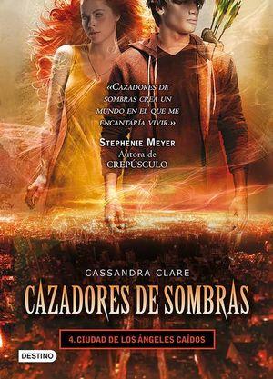 CAZADORES DE SOMBRAS 4. CIUDAD DE LOS ANGELES CAIDOS