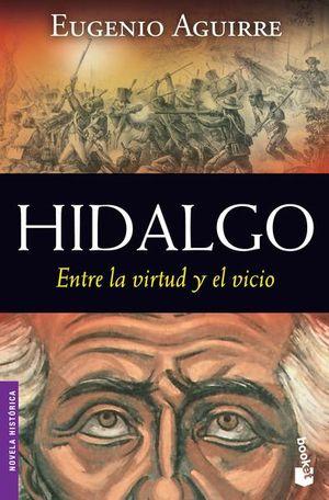 HIDALGO. ENTRE LA VIRTUD Y EL VICIO