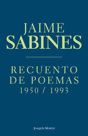 RECUENTO DE POEMAS 1950 - 1993 / JAIME SABINES