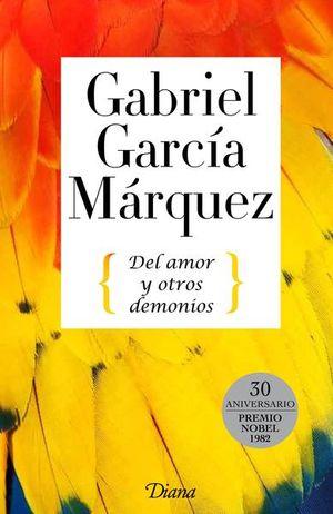 DEL AMOR Y OTROS DEMONIOS. EDICION DE 30 ANIVERSARIO DE PREMIO NOBEL DE LITERATURA / PD.