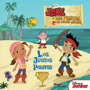 JAKE Y LOS PIRATAS DE NUNCA JAMAS. LOS JUEGOS PIRATAS